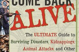 """Survival Literature: """"Come Back Alive"""" by Robert Young Pelton"""